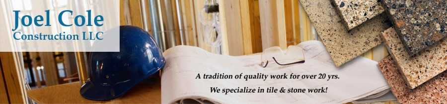 joel cole construction of aberdeen wa tile installation remodeling home improvement contractor